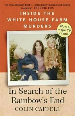 In Search of the Rainbow's End Inside the White House Farm Murders 9781529309164