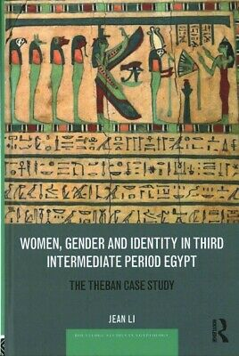 Women, Gender and Identity in Third Intermediate Period Egypt : The Theban Ca...