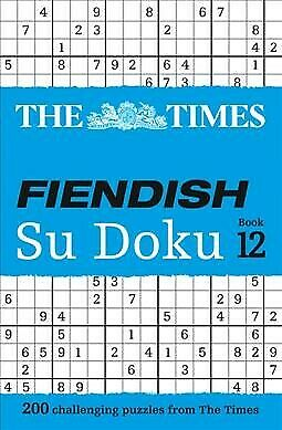 Times Fiendish Su Doku Book 12 : 200 Challenging Puzzles from the Times, Pape...