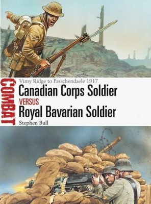 Bull Stephen-Canadian Corps Soldier Vs Royal Bavarian Soldier (Vimy Rid BOOK NEW