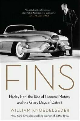 Fins Harley Earl, the Rise of General Motors, and the Glory Day... 9780062289087