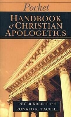 HANDBOOK OF CHRISTIAN APOLOGETICS, Kreeft, Peter J., Tacelli, Ron...