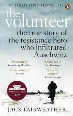 The Volunteer The True Story of the Resistance Hero who Infiltr... 9780753545188