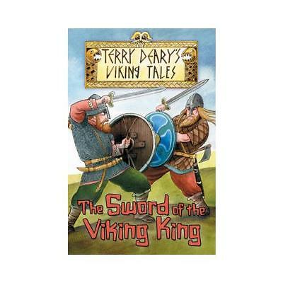 The Sword of the Viking King by Terry Deary, Helen Flook