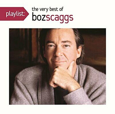 Boz Scaggs - Playlist: The Very Best Of Boz Scaggs New Cd