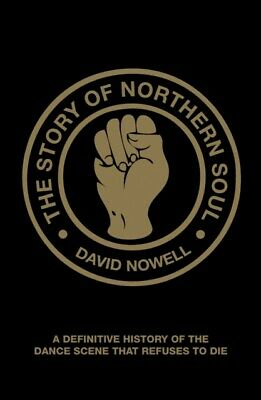 The Story of Northern Soul: A Definitive History of the Dance Sce...