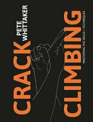 Crack Climbing Mastering the skills & techniques by Pete Whittaker 978191134
