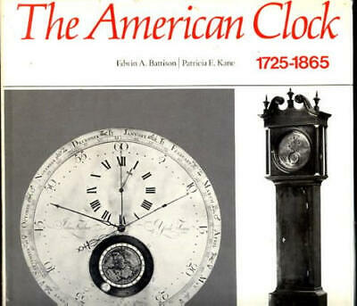 The American clock  1725-1865   The Mabel Brady Garvan and other coll