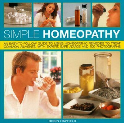 Simple Homeopathy  An easy-to-follow guide to using homeopathic remed