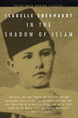 In the Shadow of Islam by Eberhardt, Isabelle (Paperback book, 2003)