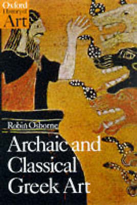 Archaic and Classical Greek Art by Osborne, Robin (Professor of Ancient History,