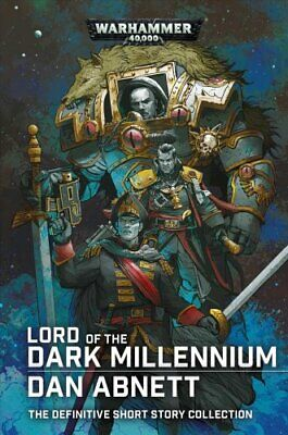 Lord of the Dark Millennium: The Dan Abnett Collection 9781789991383 | Brand New