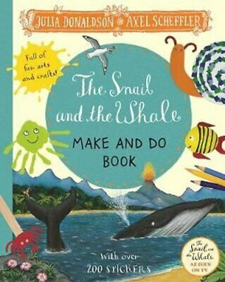 The Snail and the Whale Make and Do Book by Julia Donaldson 9781529023817