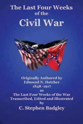 The Last Four Weeks of the Civil War, Brand New, Free shipping in the US