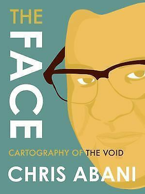 The Face: The Face : Cartography of the Void by Chris Abani (2016, Paperback)