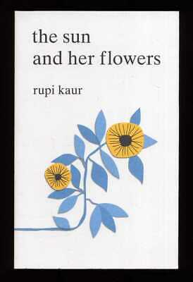 Rupi Kaur - The Sun and Her Flowers; 1st/1st