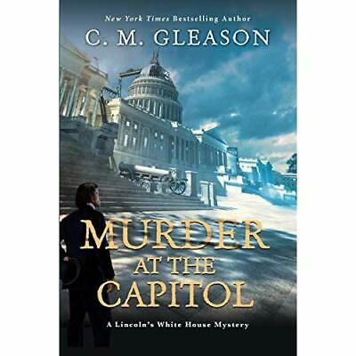 Murder at the Capitol (Lincoln's White House Mystery) - Hardback NEW Gleason, C.