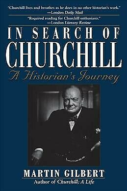 In Search of Churchill : A Historian's Journey, Hardcover by Gilbert, Martin,...