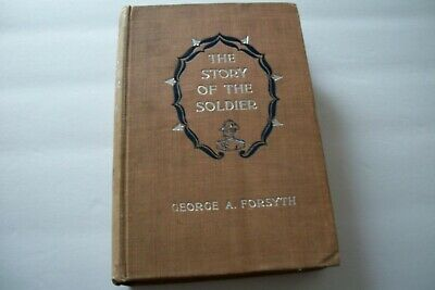 The Story Of The Soldier by Gen. George A. Forsyth  Military Wars vs. Indians