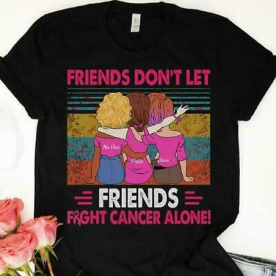 Friends Don't Let Friends Fight Cancer Alone Vintage Ladies Shirt Cotton