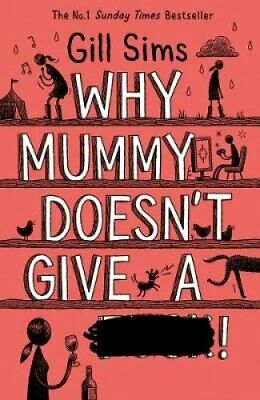 Why Mummy Doesn't Give a ****! by Gill Sims 9780008301255 | Brand New