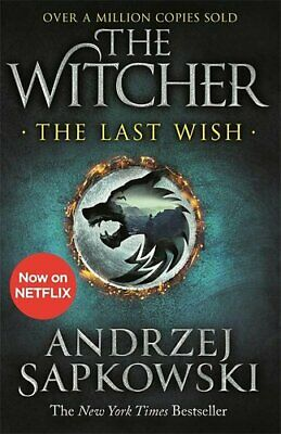 The Last Wish Introducing the Witcher - Now a major Netflix show 9781473231061