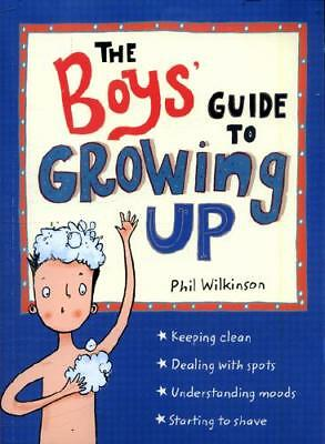 The Boys' Guide to Growing Up by Philip Wilkinson, Sarah Horne (illustrator)