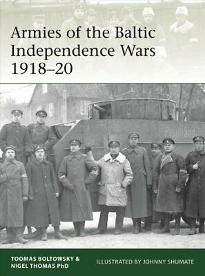 Armies of the Baltic Independence Wars 1918-20 by Nigel Thomas 9781472830777