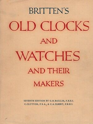 BRITTEN'S OLD CLOCKS AND WATCHES AND THEIR MAKERS Seventh EDITION Book