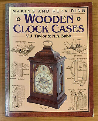 Making and Repairing Wooden Clock Cases by Harold Babb, V.J. Taylor (Paperback,