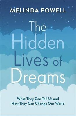 The Hidden Lives of Dreams What They Can Tell U... 9781788702386 | Pre Order