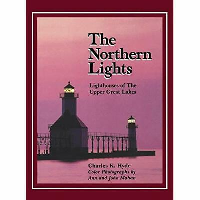 The Northern Lights: Lighthouses of the Upper Great Lak - Hardcover NEW Charles