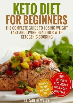 Keto Diet For Beginners: The Complete Guide To Losing Weight Fast With Keto