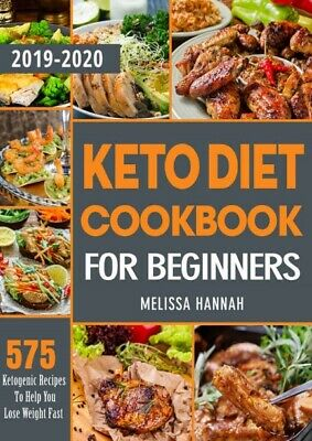 575 Keto Recipes To Help You Loss Weight Diet Cookbook For Beginners 2019