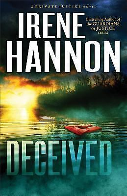 Deceived: A Novel (Private Justice) (Volume 3), Hannon, Irene, Good Condition, B