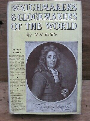 Watchmakers And Clockmakers Of The World By G.h.baillie 1966
