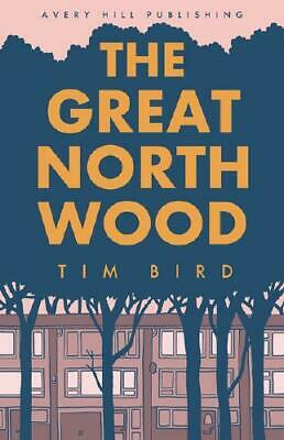 The Great North Wood by Tim Bird (author)