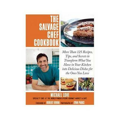 The Salvage Chef Cookbook by Michael Love (author)