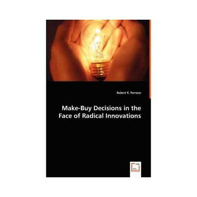 Make-Buy Decisions in the Face of Radical Innovations by Perrons, Robert K.
