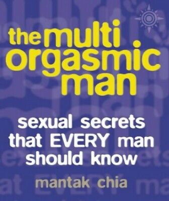 The Multi-Orgasmic Man: Sexual Secrets Tha... by Abrams Arava, Dougla 0007145152