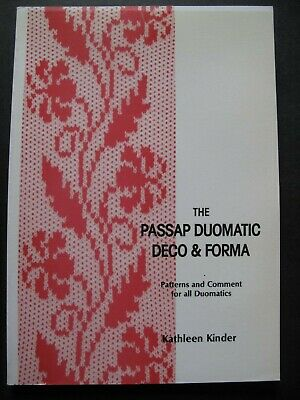 The PASSAP DUOMATIC DECO & FORMA  by KATHLEEN KINDER - PATTERNS and COMMENT