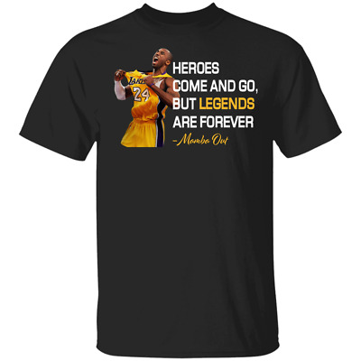 Kobe Bryant - Mamba Out, Legends Are Forever T-Shirt