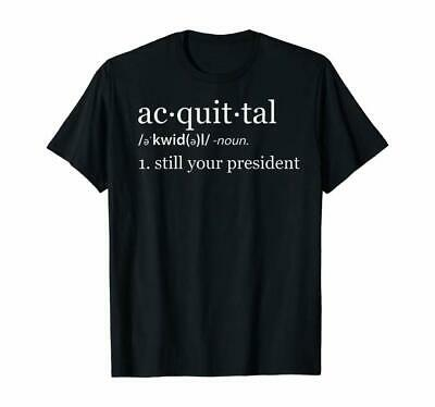 Acquittal Noun Still Your President Funny Trump 2020 T-Shirt