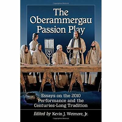The Oberammergau Passion Play: Essays on the 2010 Perfo - Paperback NEW Wetmore,