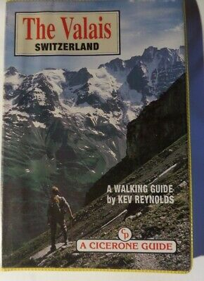 The Valais Switzerland A walking Guide by Kev Reynolds 1988. A cicerone guide