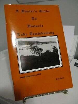 A Boater's Guide to Historic Lake Temiskaming by Peter Fancy SC 1996 - NEW 66 Pg