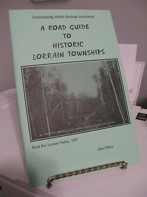 Road Guide to Historic Lorrain Township by Peter Fancy SC 1996 - NEW Temiskaming