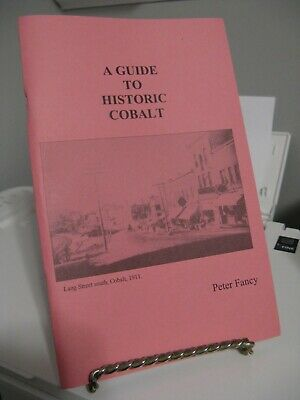 A Guide to Historic Cobalt Ontario by Peter Fancy SC NEW Temiskaming 2010