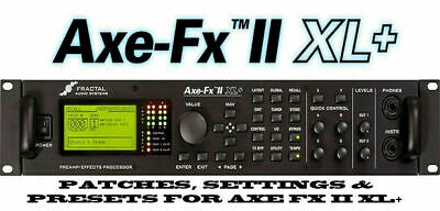 800+ Fractal Axe FX IIXL+ PATCHES & 200+ CABS IMPULSE RESPONSES RIGS SETTINGS