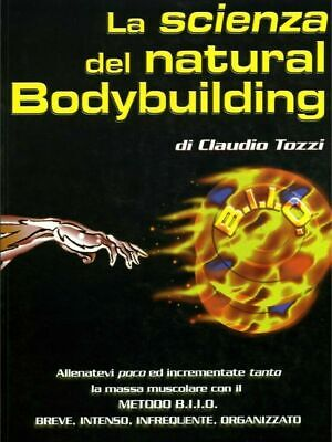 La scienza del Natural Body Building C.Tozzi Ebook